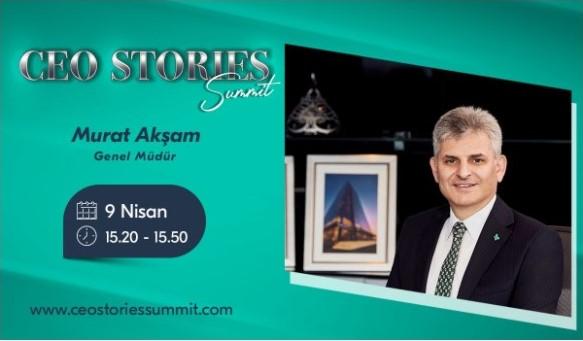 Türkiye Finans Genel Müdürü Murat Akşam, CEO Stories Summit Konuğu Olacak