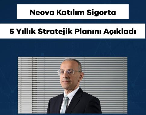 Neova Katılım Sigorta Geleceğe Dönük 5 Yıllık Stratejisini Oluşturdu