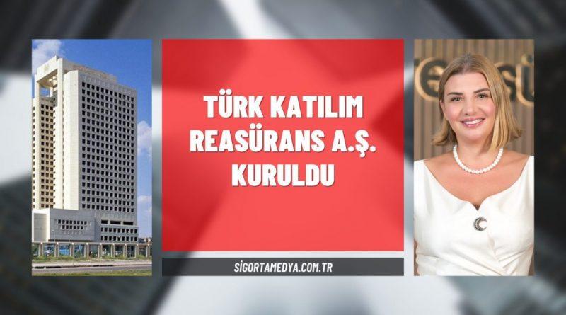 Türk Katılım Reasürans AŞ kuruluyor